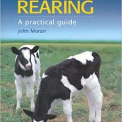 Calf Rearing: A Practical Guide