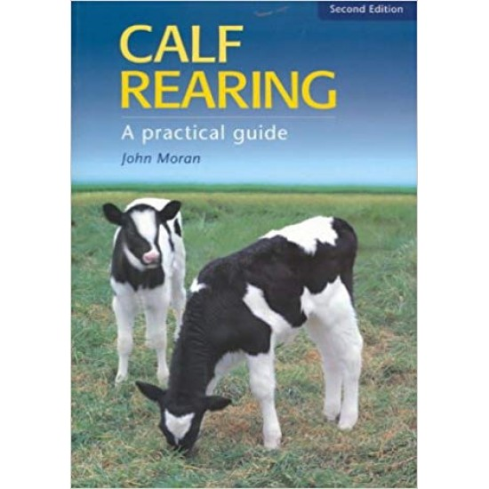 Calf Rearing: A Practical Guide