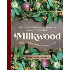 Milkwood: Skills for Permaculture Living