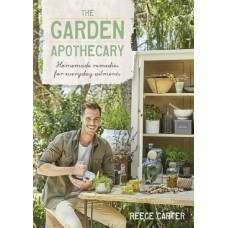 The Garden Apothecary - Homemade Remedies for Everyday Ailments