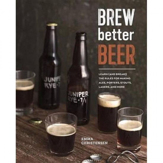 Brew Better Beer: A Colourful Homebrew Guide