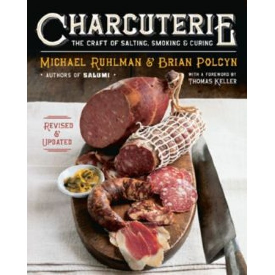 Charcuterie The Craft of Salting Smoking and Curing