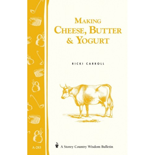 Making Cheese, Butter and Yoghurt; book by Ricki Carroll