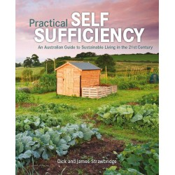 Practical Self Sufficiency: An Australian Guide To Sustainable Living