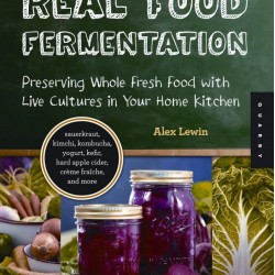 Real Food Fermentation: Preserving Whole Fresh Food with Live Cultures