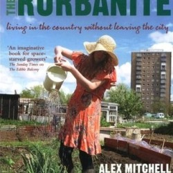Rurbanite Handbook - Living in the Country without Leaving the City