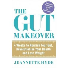 The Gut Makeover: 4 Weeks to Nourish Your Gut